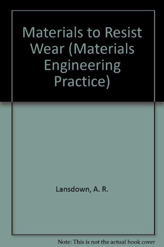 9780080334424: Materials to Resist Wear: A Guide to Their Selection and Use (Pergamon Materials Engineering Practice)