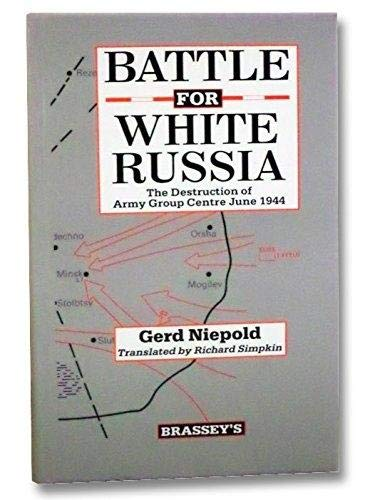9780080336060: Battle for White Russia: The Destruction of Army Group Centre, June 1944 (English and German Edition)