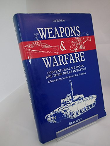 9780080336152: Weapons and Warfare: Conventional Weapons and Their Roles in Battle