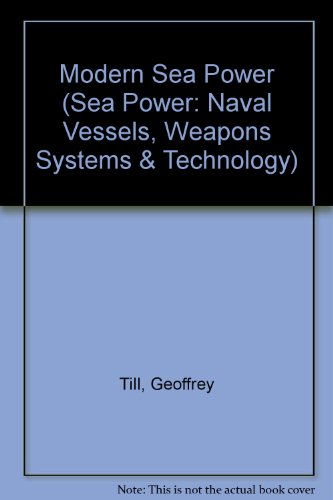9780080336220: Modern Sea Power (Sea Power: Naval Vessels, Weapons Systems & Technology)