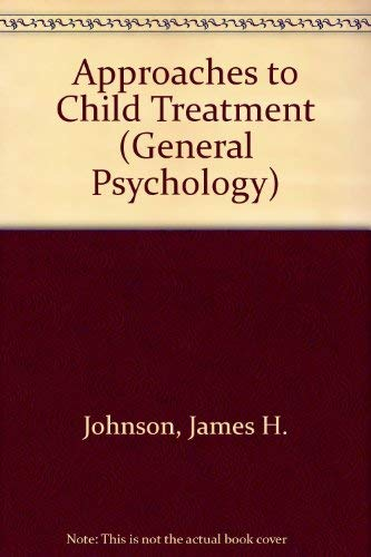 9780080336299: Approaches to Child Treatment (General Psychology)