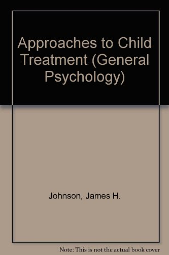 9780080336305: Approaches to Child Treatment (General Psychology)