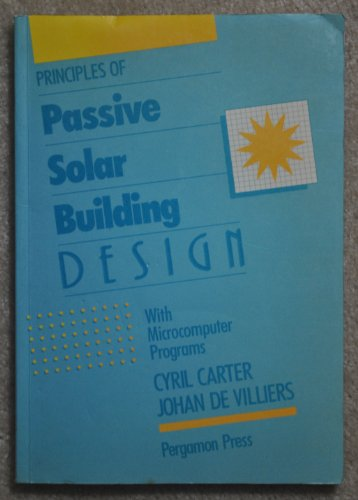 9780080336367: Principles of Passive Solar Building Design: With Microcomputer Programs