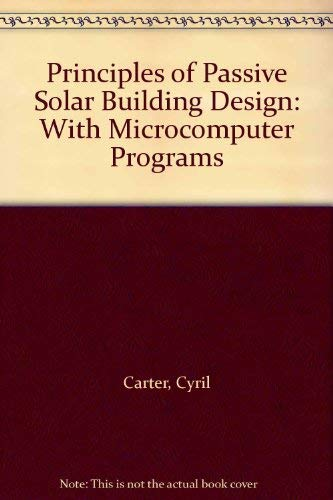 9780080336374: Principles of Passive Solar Building Design: With Microcomputer Programs