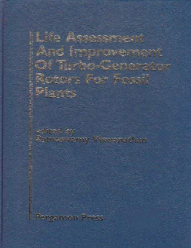 9780080336381: Life Assessment and Improvement of Turbo-Generator Rotors for Fossil Plants