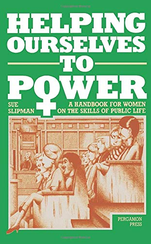 9780080338897: Helping Ourselves to Power: A Training Handbook for Women on the Skills of Public Life