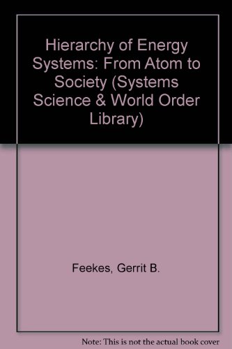 9780080339016: The Hierarchy of Energy Systems: From Atom to Society (Systems Science and World Order Library, Innovations in Systems Science)