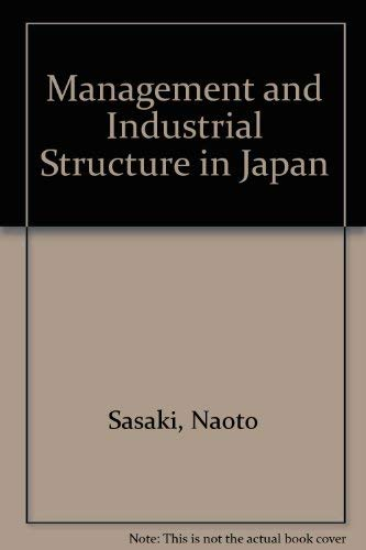 9780080339047: Management and Industrial Structure in Japan
