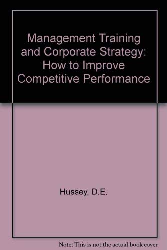 9780080340364: Management Training and Corporate Strategy: How to Improve Competitive Performance