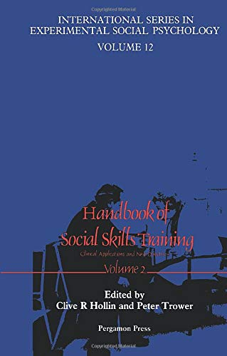 9780080340487: Handbook of Social Skills Training: Clinical Applications and New Directions (International Series in Experimental Social Psychology) (Volume 2)