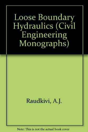 LOOSE BOUNDARY HYDRAULICS, THIRD EDITION: Raudkivi, A. J.