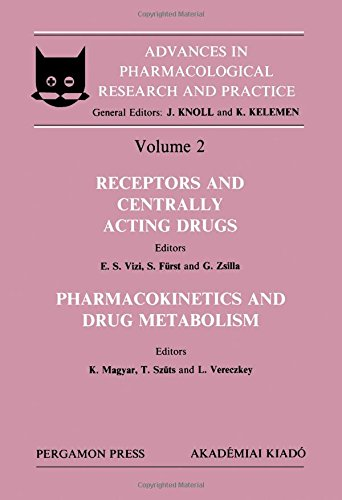 9780080341910: Receptors and Centrally Acting Drugs: Pharmacokinetics and Drug Metabolism (Advances in Pharmacological Research and Practice, Vol 2)