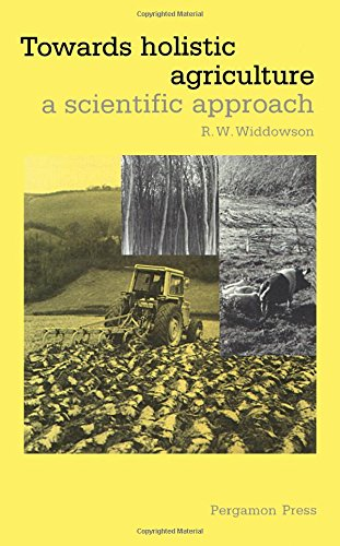 9780080342115: Towards Holistic Agriculture: A Scientific Approach