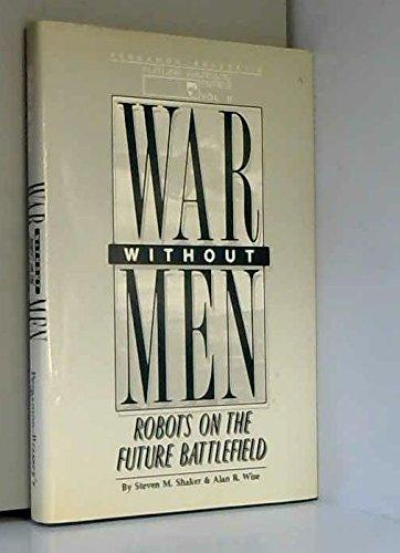 9780080342160: War Without Men: Robots on the Future Battlefield (Future Warfare Series, Vol II)