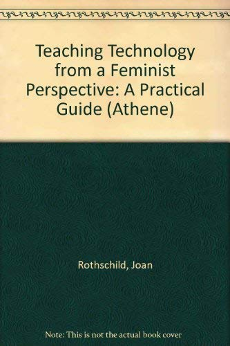 Teaching Technology from a Feminist Perspective: A Practical Guide (Athene): Rothschild, Joan
