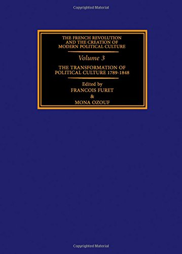 9780080342603: The French Revolution and the Creation of Modern Political Culture : The Transformation of Political Culture 1789-1848