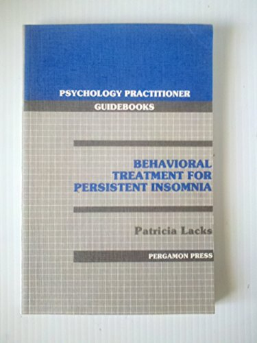9780080343174: Behavioral Treatment for Persistent Insomnia (Psychology Practitioner Guidebooks)