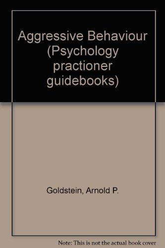 9780080343204: Aggressive Behaviour (Psychology practitioner guidebooks)