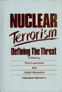 9780080343235: Nuclear Terrorism: Defining the Threat