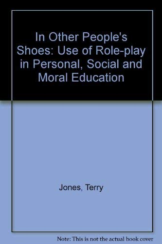 In Other People's Shoes: Use of Role-play in Personal, Social and Moral Education (0080343759) by Terry Jones; Keith Palmer
