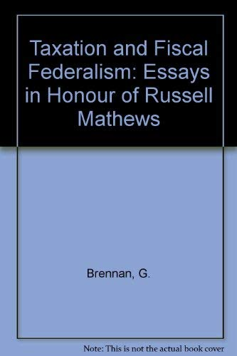 9780080344010: Taxation and Fiscal Federalism: Essays in Honour of Russell Mathews