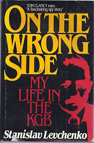 9780080344782: On the Wrong Side: My Life in the K. G. B.