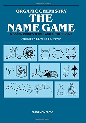 9780080344812: Organic Chemistry, the Name Game: Modern Coined Terms and Their Origins