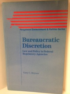 9780080344935: BUREAUCRATIC DISCRETION : LAW AND POLICY IN FEDERAL REGULATORY AGENCIES