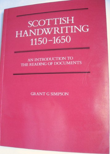 9780080345161: Scottish Handwriting, 1150-1650: Introduction to the Reading of Documents