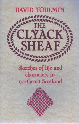 9780080345178: The Clyack Sheaf: Sketches of Life and Character in the North East of Scotland