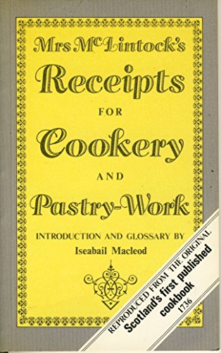 9780080345192: Mrs. McLintock's Recipes for Cookery and Pastry-Work 1736