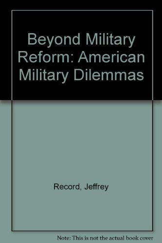 9780080346878: Beyond Military Reform: American Defense Dilemmas