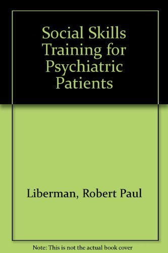 9780080346946: Social Skills Training for Psychiatric Patients (Psychology Practitioner Guidebo