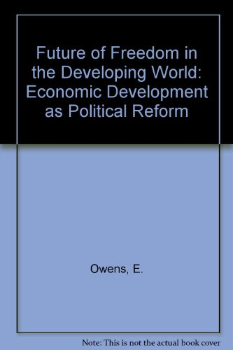 9780080346960: The Future of Freedom in the Developing World: Economic Development As Political Reform
