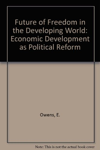 9780080346977: The Future of Freedom in the Developing World: Economic Development As Political Reform