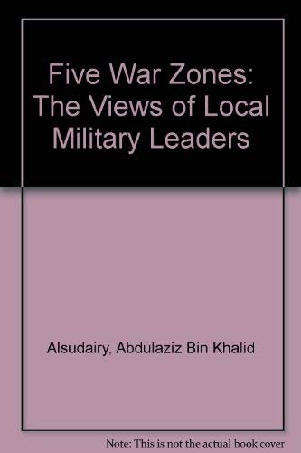 9780080346984: Five War Zones: The Views of Local Military Leaders