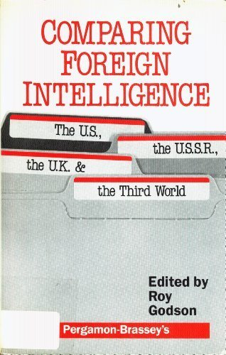 9780080347028: Comparing Foreign Intelligence: The Us, Ussr, Uk, and the Third World