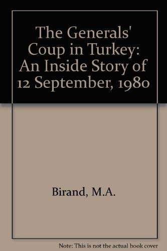 9780080347417: The Generals' Coup in Turkey: An Inside Story of 12 September 1980