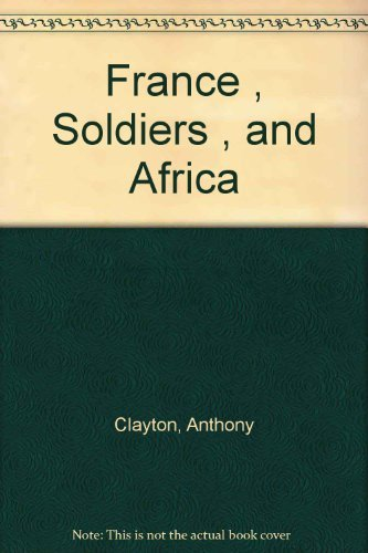 France, Soldiers, and Africa: Clayton, Anthony