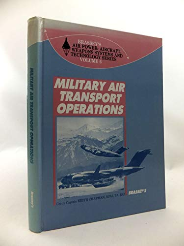 9780080347493: Military Air Transport Operations (Air Power: Aircraft Weapons Systems & Technology)