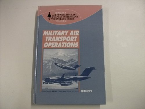 MILITARY AIR TRANSPORT OPERATIONS (Air Power: Aircraft: Chapman, K.