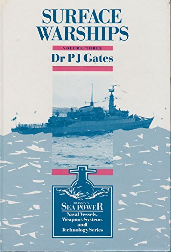 Surface Warships: An Introduction to Design Principles (Brassey's Sea Power): Gates, P. J.