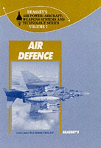 Air Defense (Air Power: Aircraft Weapons Systems & Technology): Elsam, M. B.