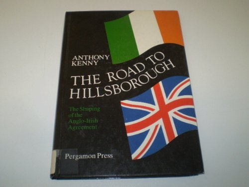 9780080347752: The Road to Hillsborough: The Shaping of the Anglo-Irish Agreement