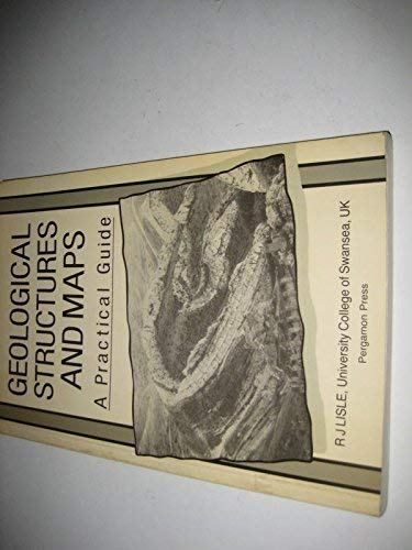 9780080348537: Geological Structures & Maps: A Practical Guide