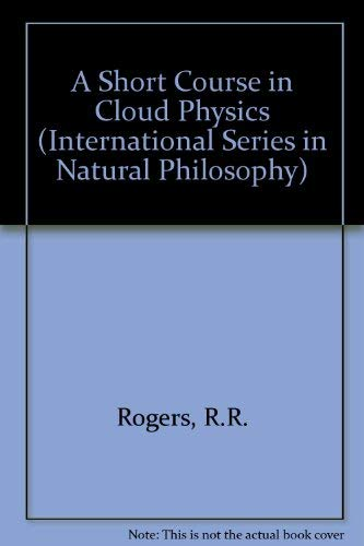 9780080348643: A Short Course in Cloud Physics (International Series in Natural Philosophy)