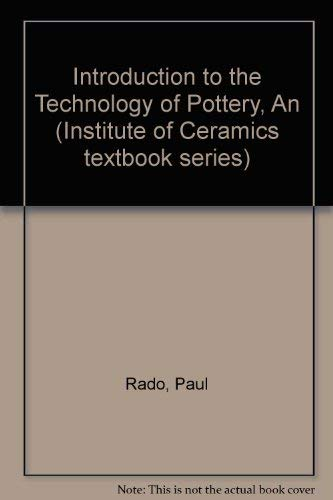 9780080349329: An Introduction to the Technology of Pottery, Second Edition (Institute of Ceramics Textbook Series)