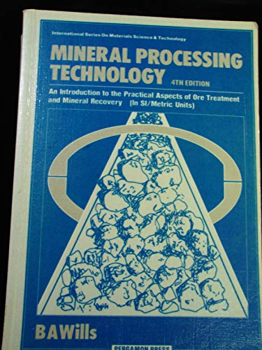 9780080349367: Mineral Processing Technology: An Introduction to the Practical Aspects of Ore Treatment and Mineral Recovery