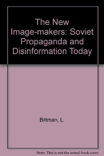 9780080349398: The New Image-Makers: Soviet Propaganda and Disinformation Today