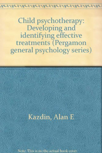 9780080349619: Child psychotherapy: Developing and identifying effective treatments (Pergamon general psychology series)